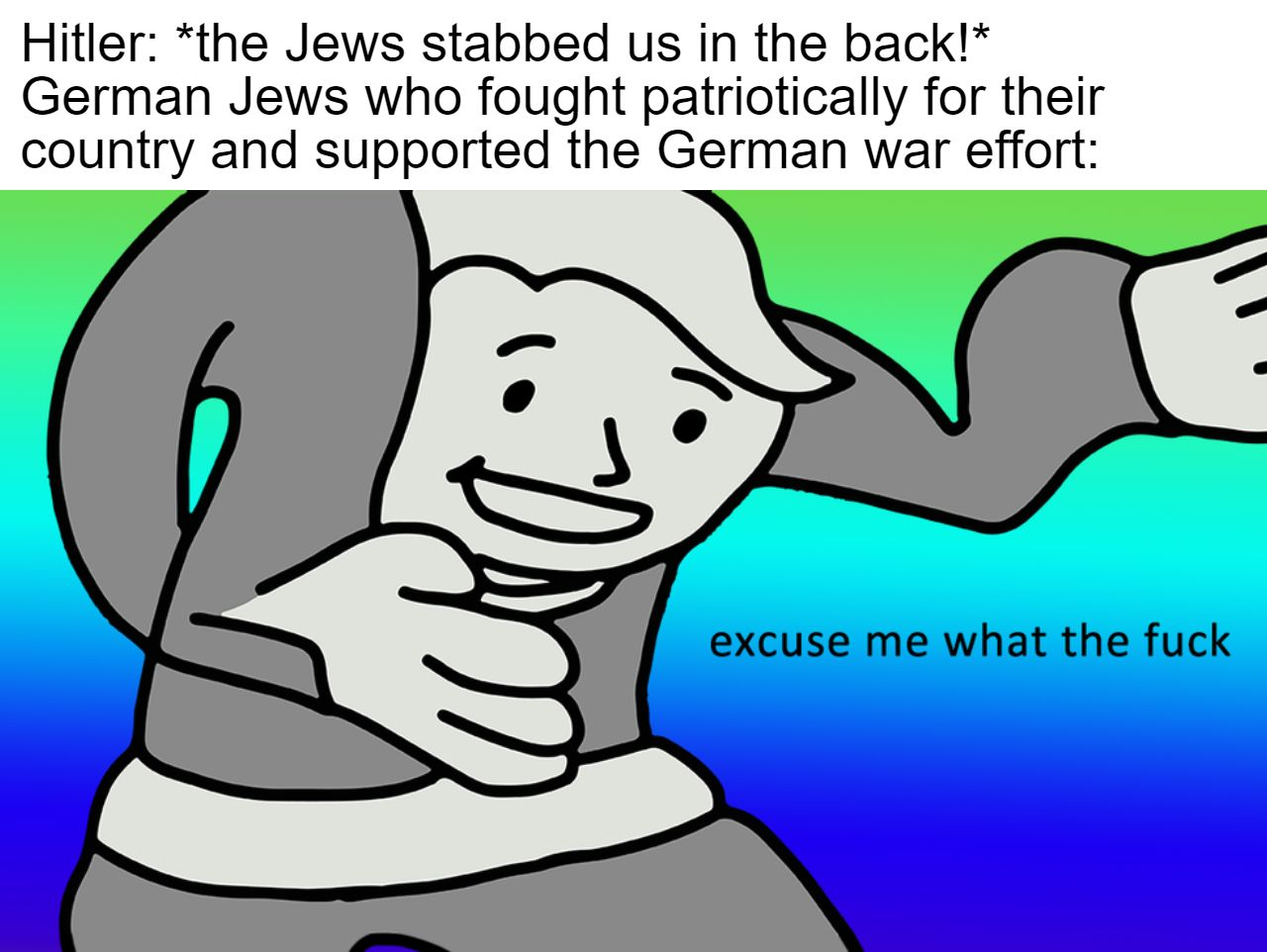 """12,000 German Jews soldiers died and 18,000 were rewarded the Iron Cross. It is absolutely astonishing how Hitler and other """"stab-in-the-back"""" believers believed the Jews stabbed them in the back"""