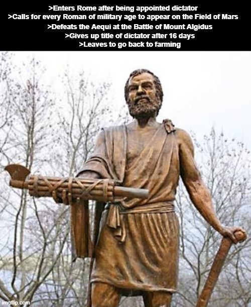 Cincinnatus would rather sow the seeds on his farm than sow the seeds of dictatorship