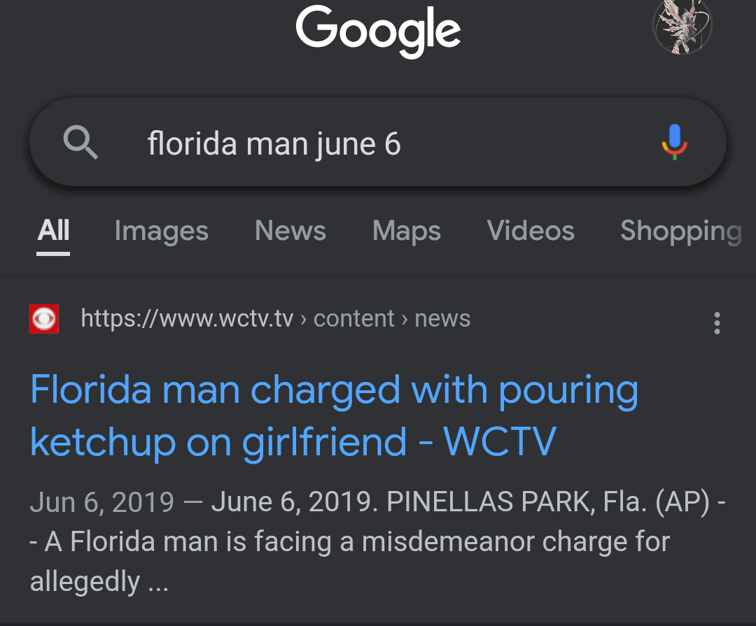 Google florida man and your birthday next to it, ill start