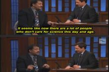 Neil Tyson and Seth Meyers everyone.