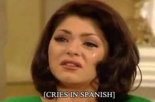 Have you ever been so mad you cried in Spanish?