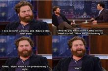 Zack Galifanakis lives on a farm