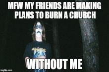 Dammit Varg! I thought we were friends!