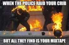 I'll just throw with mixtapes on the next riot