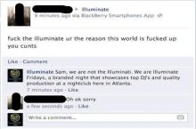 Sam, we are not the illuminati...