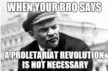 Please, stop speaking bull*** comrade