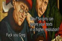 f*ck you Greg